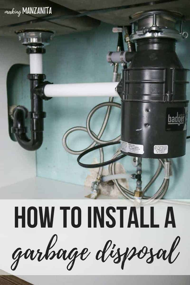 How To Install A Badger Garbage Disposal Making Manzanita
