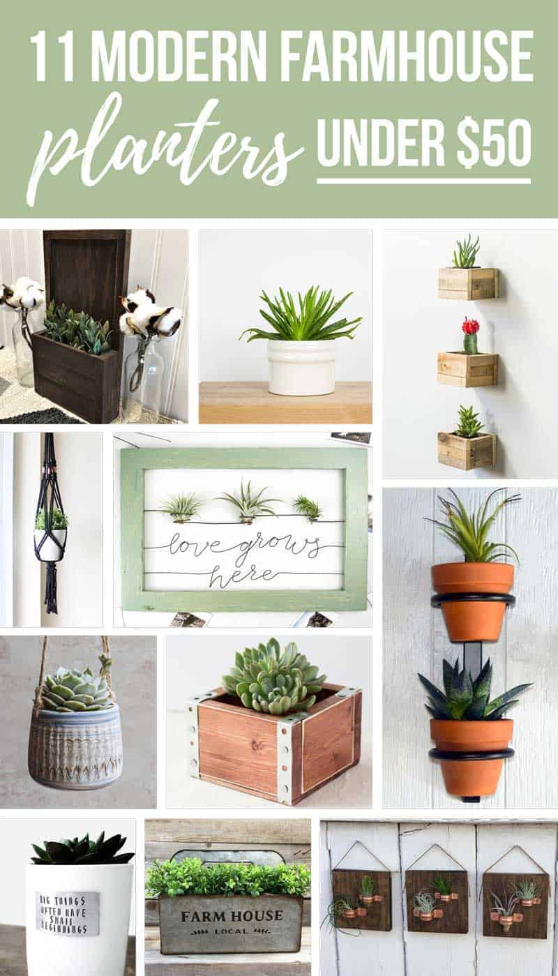 11 Modern Farmhouse Planters Under $50 | Budget Friendly Planters | Wooden Wall Planters | White Ceramic Planter | Floating Succulent Planter Boxes | Black Macrame Hanging Planters | Air Plant Holder for Wall | Metal Wall Planter | Rustic Wooden Box for Plant | White Planter with Quote | Galvanized Planter Box | Wooden Plaques with Copper Air Plant Holders