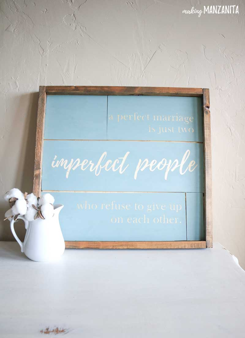 A perfect marriage is just two imperfect people who refuse to give up on each other | Marriage quote on DIY farmhouse style sign