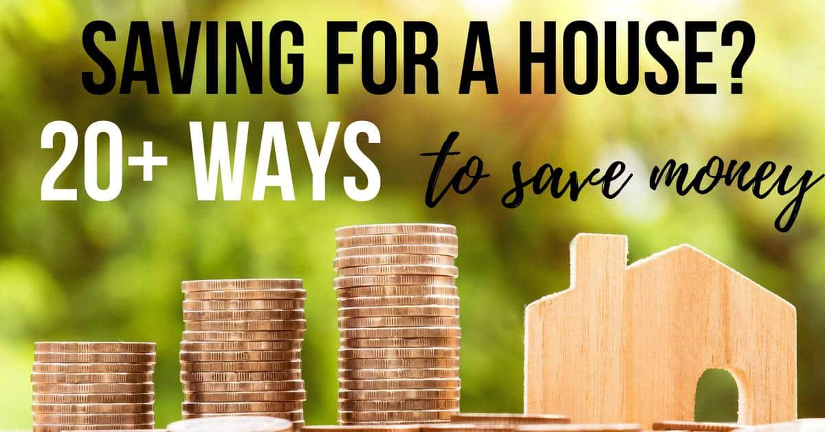 Saving for a house? 20+ ways to save money