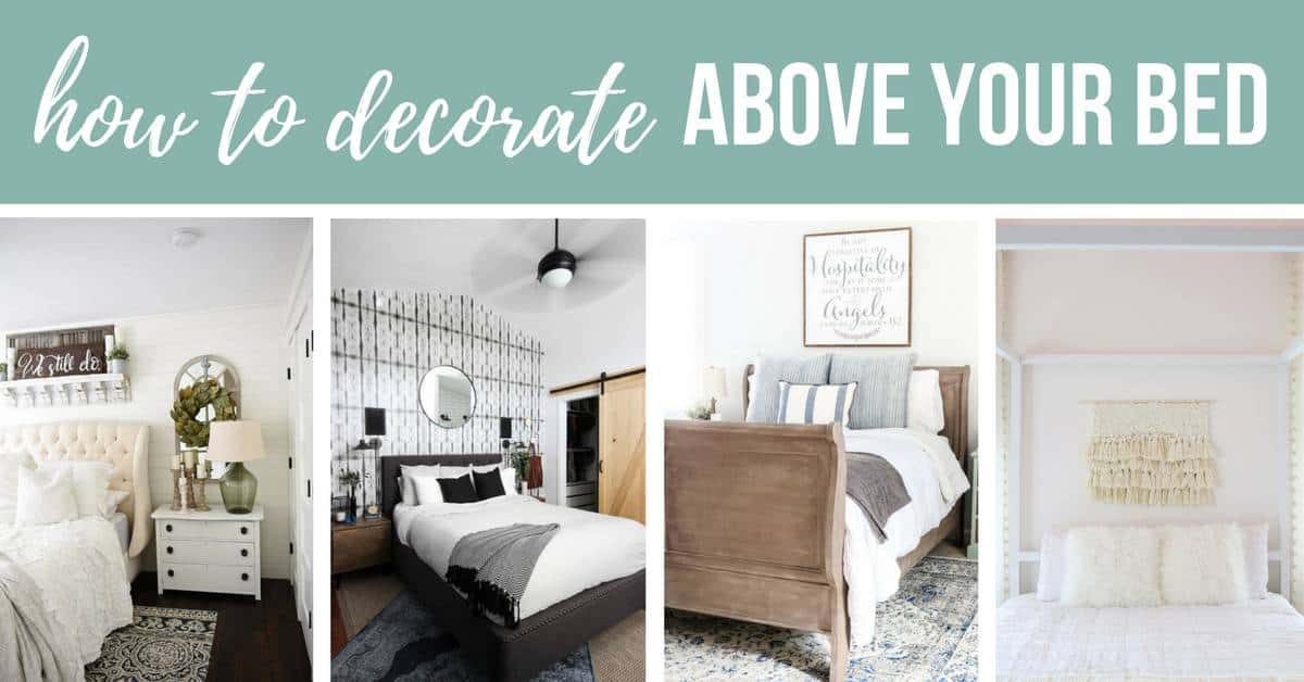 Photo collage of 4 photos showing options of above bed decor with text overlay that says how to decorate above your bed