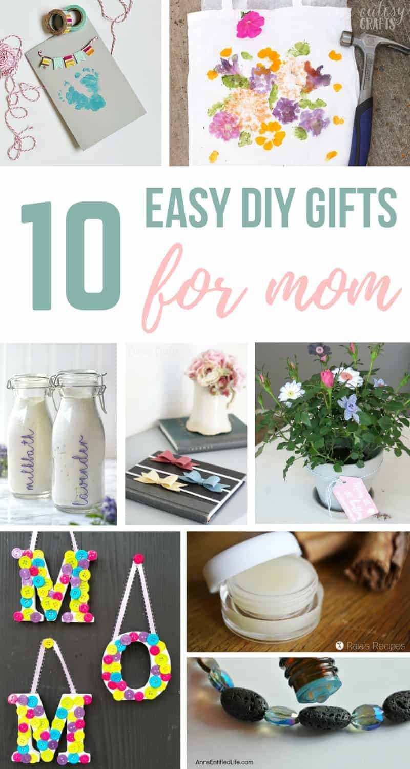 Photo collage showing different mother's day presents with a text overlay that says 10 easy DIY gifts for Mom