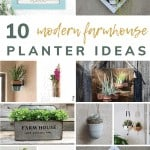 shows 11 different modern farmhouse planters with text that says 10 modern farmhouse planter ideas