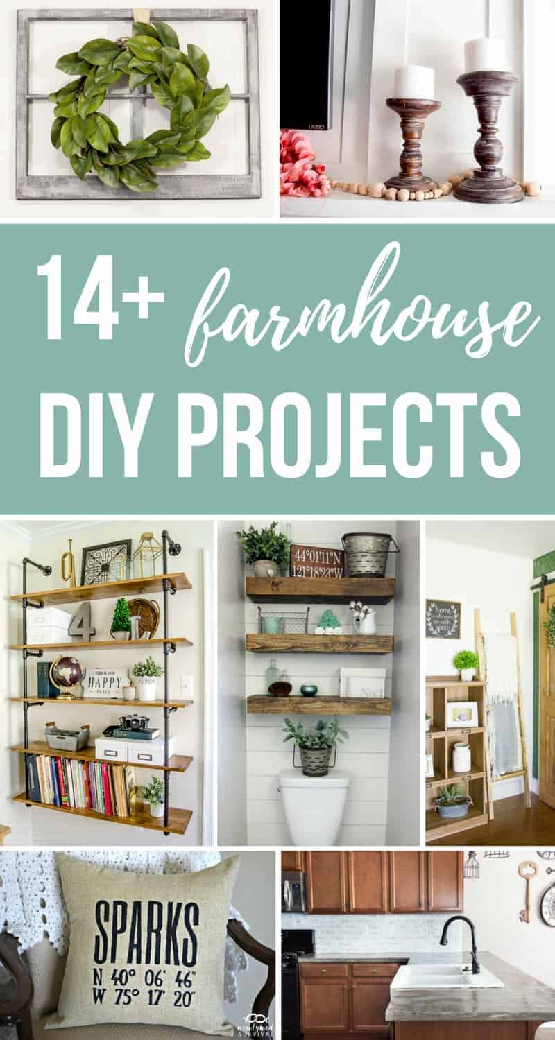 Photo collage with text overlay that says 14+ farmhouse DIY projects