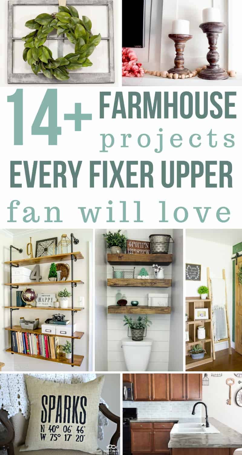 Photo collage with text overlay that says 14+ farmhouse projects every fixer upper fan will love