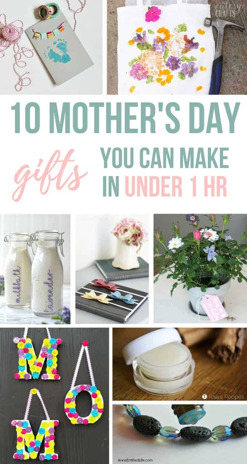 Photo collage with text overlay that says 10 Mother's Day gifts you can make in under 1 hour