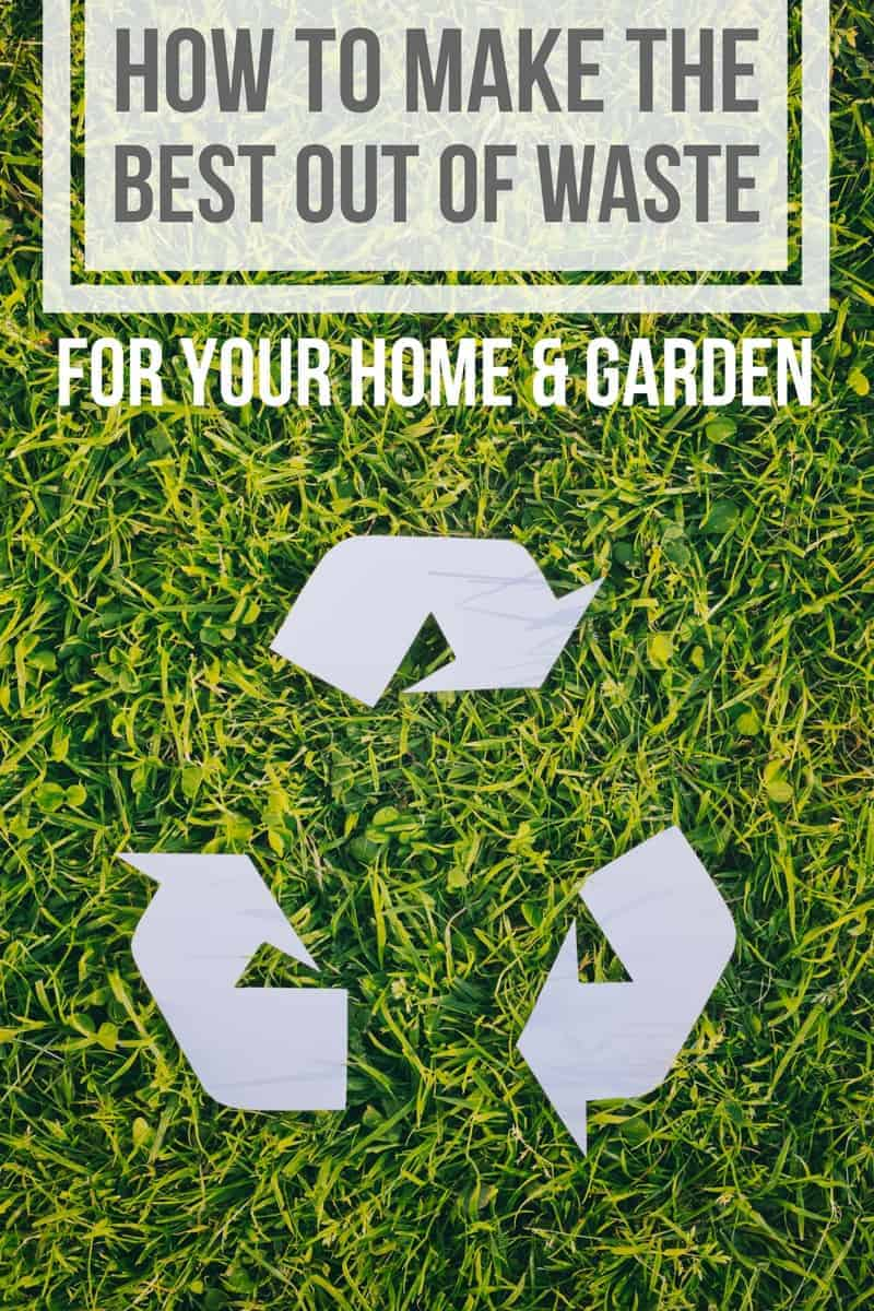 Grass background with recycle icon cut out with white paper - top of image has text overlay that says how to make the best out of waste for your home and garden