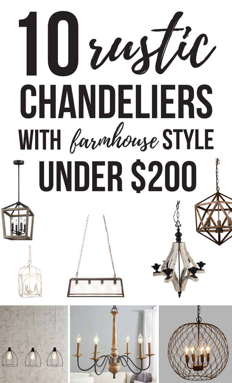 Collage of light fixtures with text overlay that says 10 rustic chandeliers with farmhouse style under $200