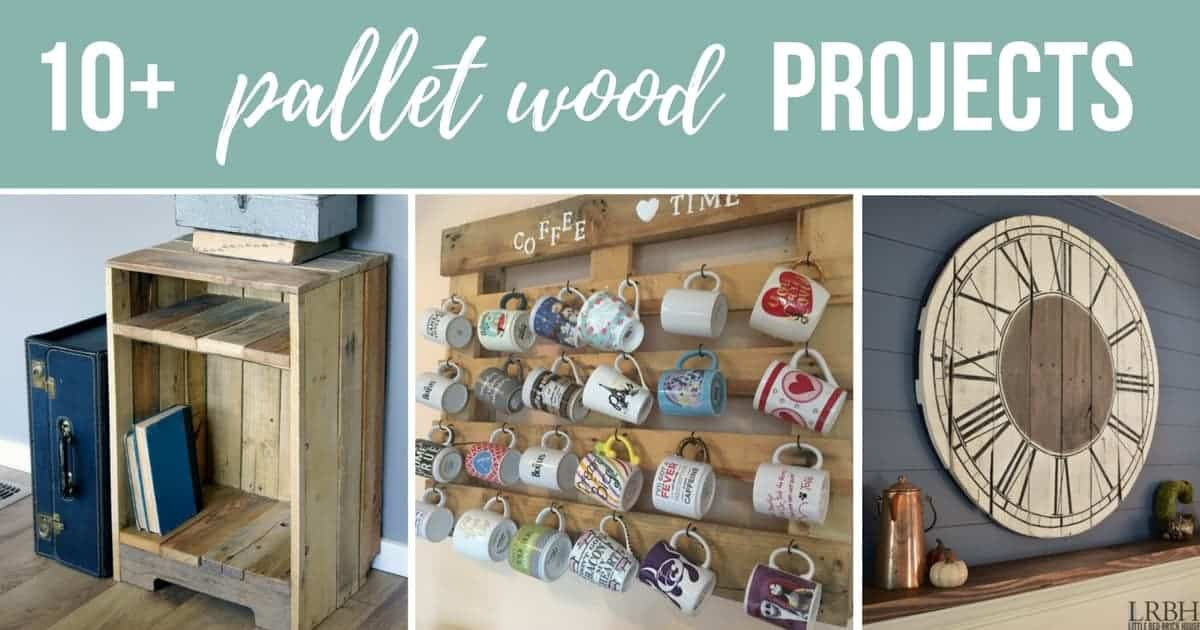 Photo collage showing pallet wood side table, coffee mug holder and clock with banner at top that says 10+ pallet wood projects
