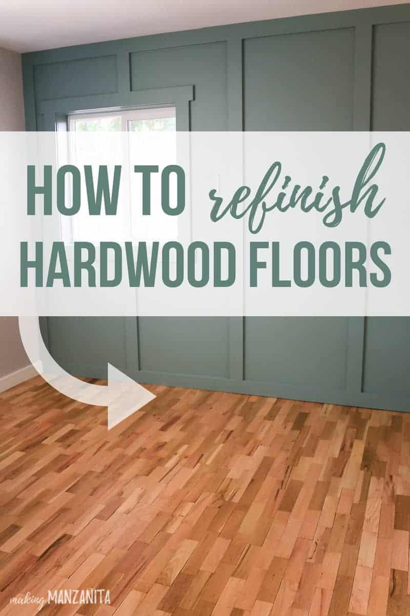 Photo of pretty hardwood floors and board and batten green wall with text overlay that says how to refinish hardwood floors