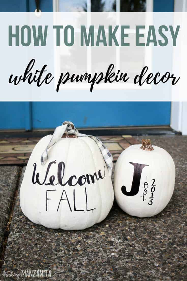 2 white pumpkins with Welcome Fall and J monogram written on them with text overlay that says how to make easy white pumpkin decor