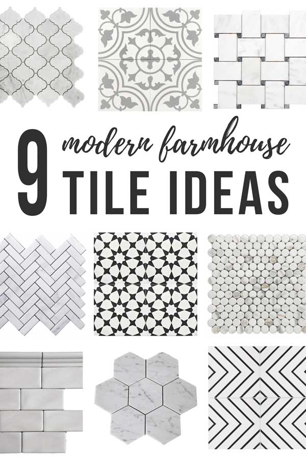 Collage of white and black and gray tiles on a white background with text overlay that says 9 modern farmhouse tile ideas