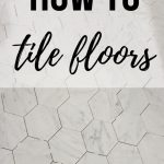 White and gray marble flooring with hexagon shape with text overlay that says how to tile floors