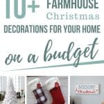 Collage of Christmas Decorations with text overlay that says 10+ farmhouse Christmas decorations for your home on a budget