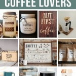 Collage of coffee scrub, coffee, coffee wooden sign, coffee maker, coffee soap, coffee intake chart, coffee beans, coasters, personalized mug, coffee scrub and tumbler with text overlay that says Gift Guide for Coffee Lovers