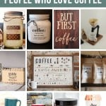 Collage of coffee scrub, coffee, coffee wooden sign, coffee maker, coffee soap, coffee intake chart, coffee beans, coasters, personalized mug, coffee scrub and tumbler with text overlay that says Gift ideas For People Who Love Coffee