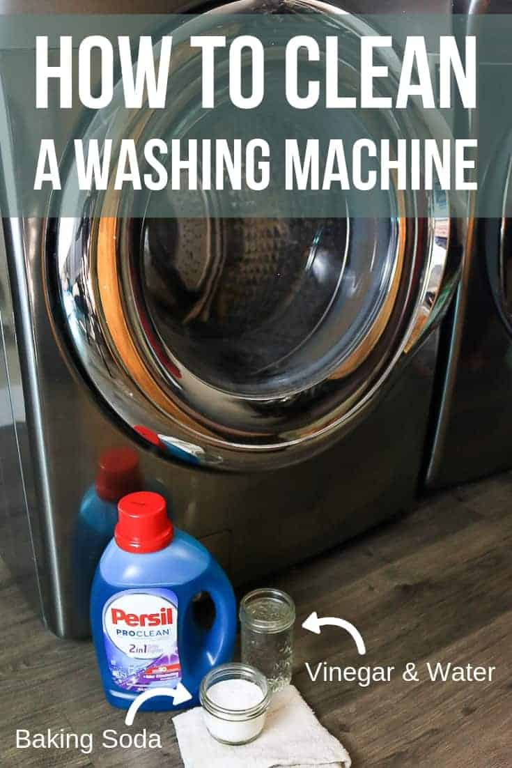 Washing machine beside the washing machine cleaner, vinegar, water and baking soda on the floor with text overlay that says How to Clean a Washing Machine