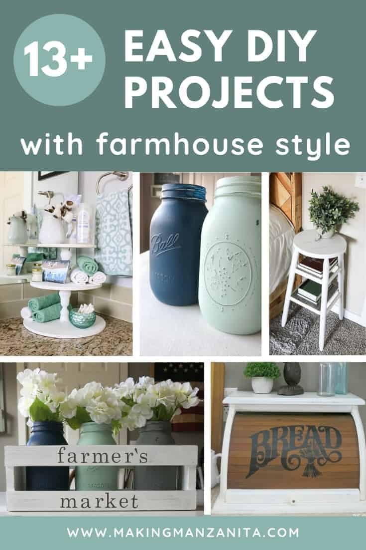 collage of three tiered stand, painted mason jars, barstool nightstand, farmer's market crate and vintage breadbox with text overlay that says 13+ easy DIY projects with farmhouse style