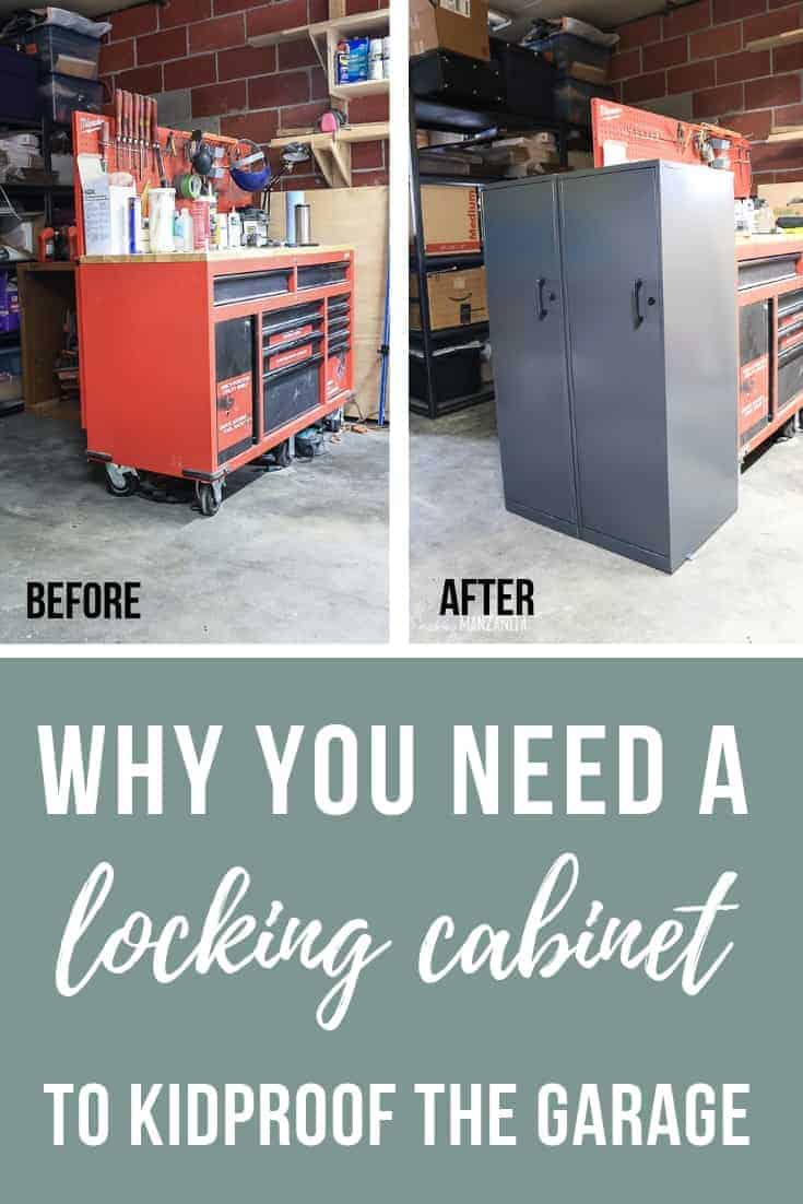 Side by side before and after image of toolbench with open space next to it and after shows metal storage cabinet with locks with text overlay that says why you need a locking cabinet to kidproof the garage