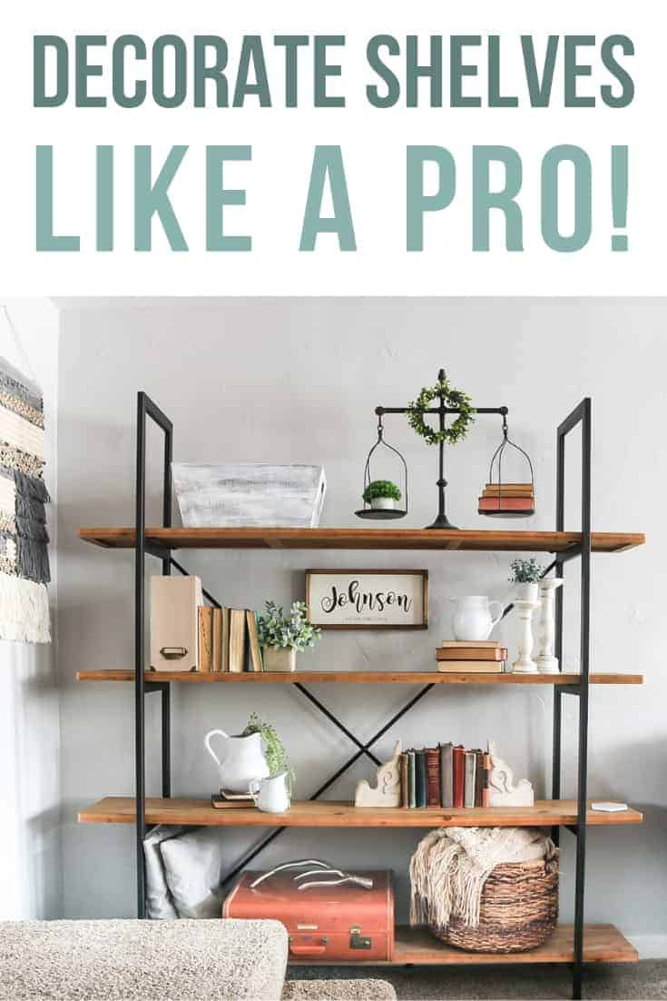 Modern farmhouse decorated shelves in a living room with text overlay that says decorate shelves like a pro