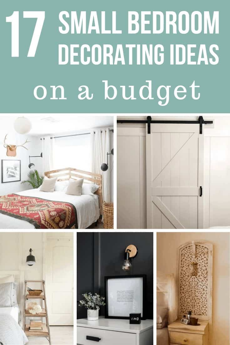 Collage of home decor pictures showing bedrooms with DIY headboard, barn door, ladder nightstand, wall sconce with text overlay that says 17 small bedroom decorating ideas on a budget