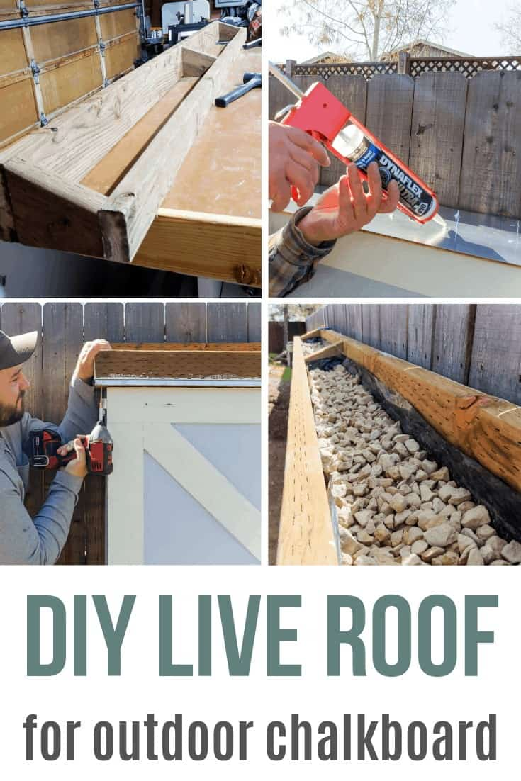 Collage of four pictures showing how to build a roof on large chalkboard with text overlay that says DIY life roof for outdoor chalkboard