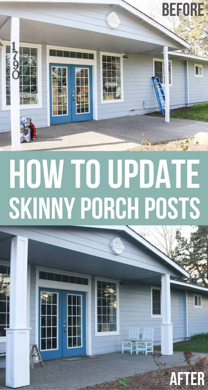 Before and after pictures of a porch post makeover adding trim and increasing the size of porch posts on a patio overhang with text overlay that says how to update skinny porch posts