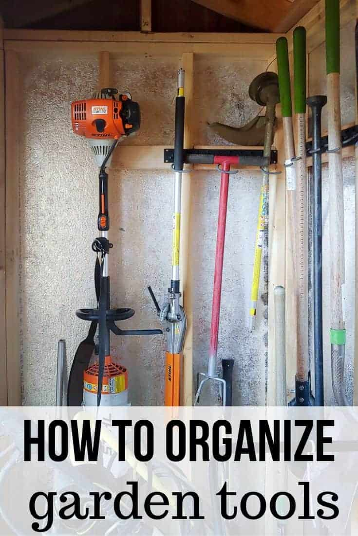 Image of garden tools hanged neatly in a wall mounted storage system with text overlay that says How to Organize Garden Tools