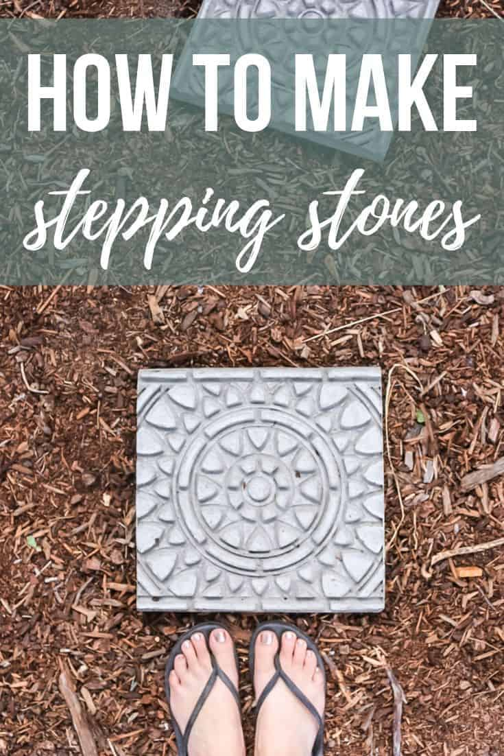 Finished concrete garden stepping stones and feet with text overlay that says How to Make Stepping Stones.