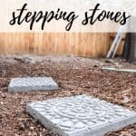 Garden stepping stones on the ground with text overlay that says Make These EAsy Stepping Stones.