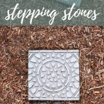 Garden stepping stones and feet with text overlay that says Make These Easy Stepping Stones.