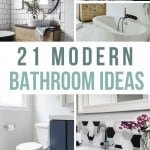 Collage of different modern bathroom with text overlay that says 21 Modern Bathroom Ideas