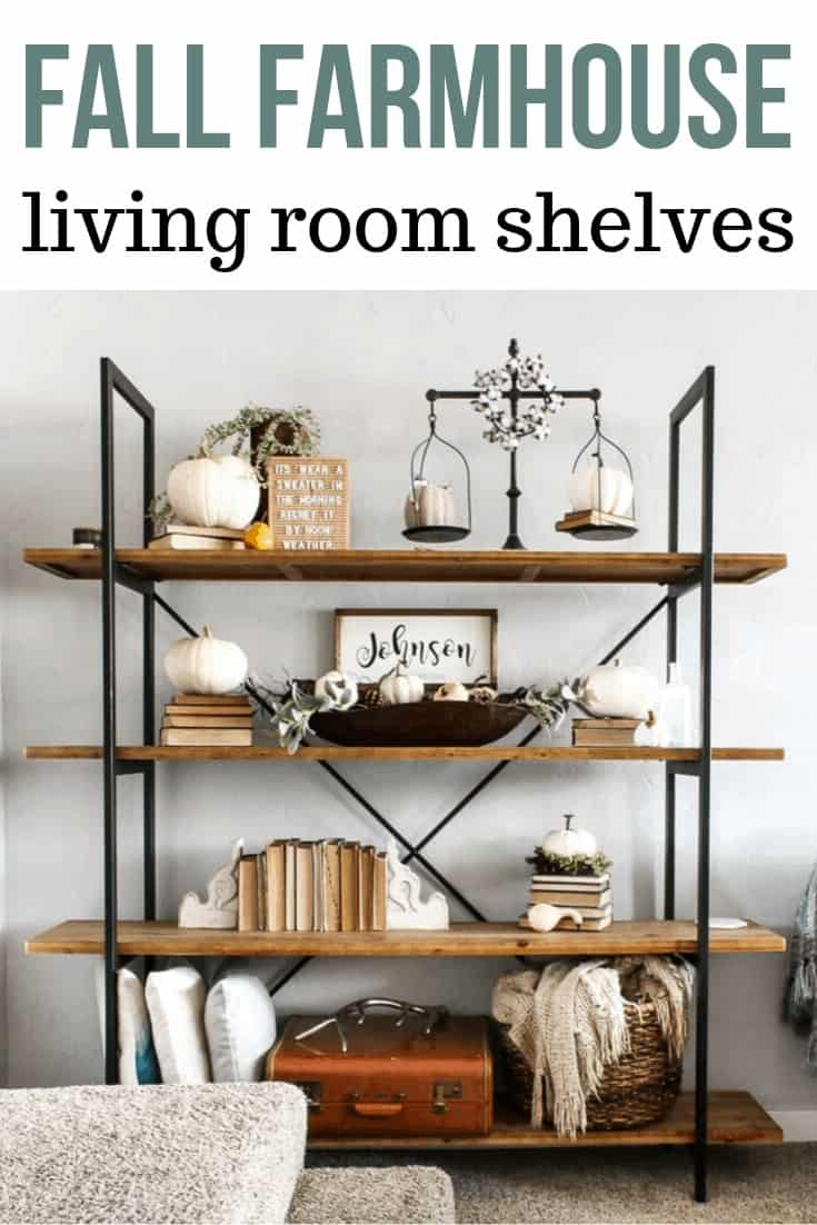 Image of the living room shelf with farmhouse decors with text overlay that says Fall Farmhouse Living Room Shelves