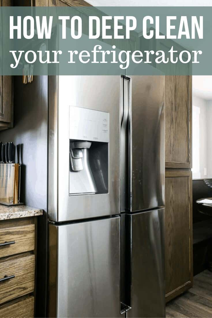 Image of a stainless steel refrigerator in the kitchen with text overlay that says How to Deep Clean Your Refrigerator