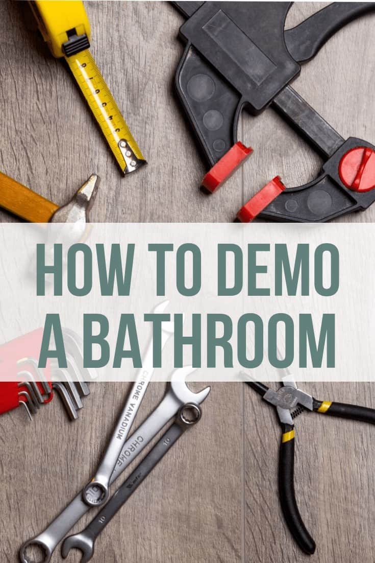 Pictures of tools with text overlay that says How To Demo A Bathroom
