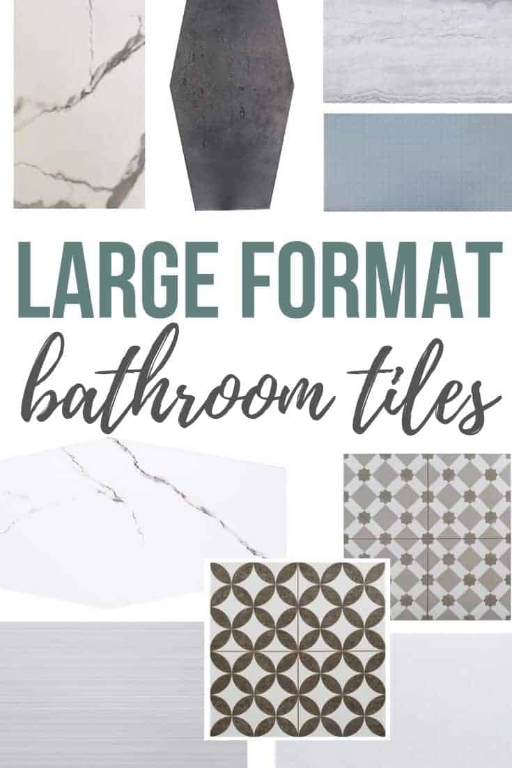 Pictures of different tile options with text overlay that says Large Format Bathroom Tiles