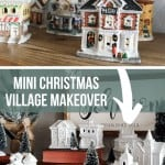 Collage showing thrifted mini christmas village on top and white spray painted village on bottom with text overlay that says mini christmas village makeover