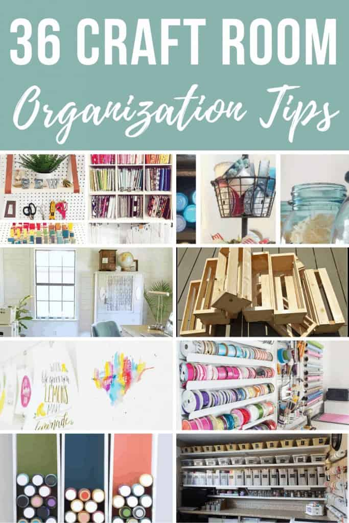 Collage of different organized craft rooms with text overlay that says 36 Craft Room Organization Tips