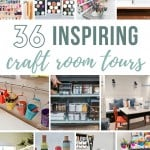 Collage of different organized craft rooms with text overlay that says 36 Inspiring Craft Room Tours
