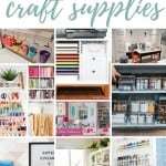 Collage of different organized craft rooms with text overlay that says 36 Ways to Organize Craft Supplies