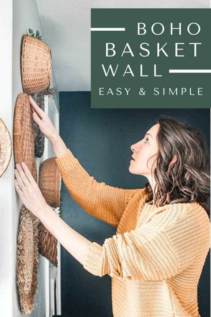 A woman is placing a wicker basket on her walls with various other baskets with text overlay that says Boho basket wall, easy and simple