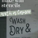 Shows a white wall with black writing that says wash and dry laundry service with text that says how to make wall stencils with a cameo and making manzanita at the bottom