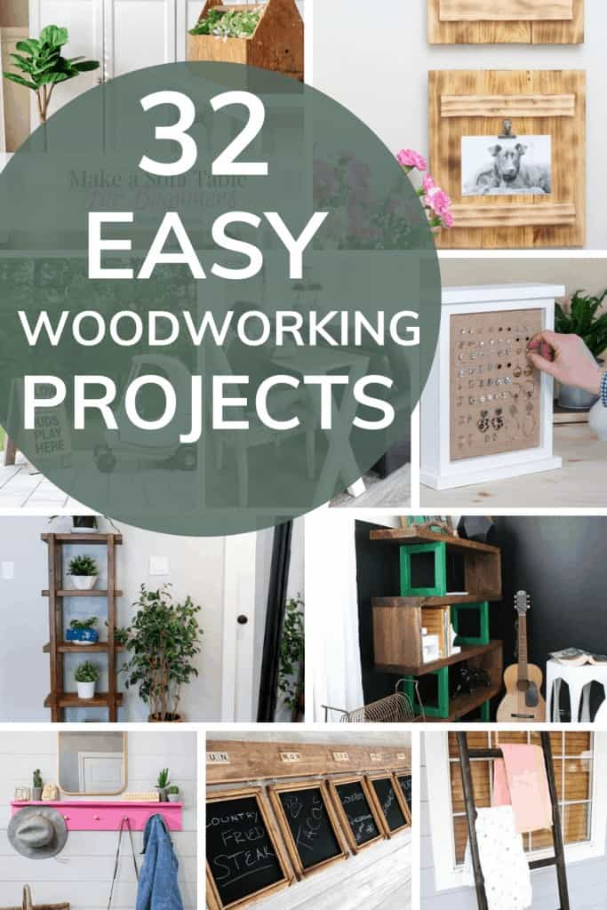 Collage of easy woodworking projects with text overlay that reads 32 easy woodworking projects