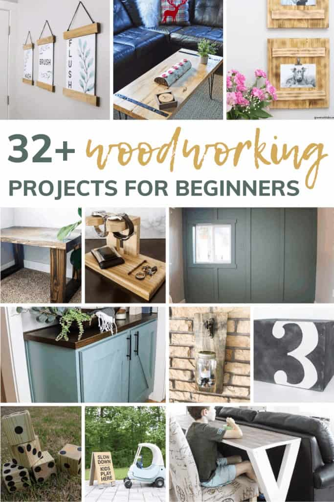 shows various woodworking projects with overlay text that says 32+ woodworking projects for beginners