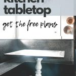 Shows a farmhouse breakfast nook and a wood table with a white stand and wood floors and overlay texts says easy to build kitchen tabletop get the free plans