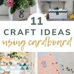 shows four different cardboard projects including a planter, storage boxes, southwestern accent wall and flower press with overlay text that says 11 craft ideas using cardboard