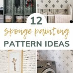 Collage of 4 different rooms with sponge painted walls or furniture with text overlay that says 12 sponge painting pattern ideas