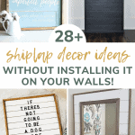 shows 4 different ways of using shiplap without installing it on your walls with overlay text that says 28 shiplap decor ideas without installing it on your walls