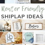 shows various home shiplap decor ideas with overlay text that says renter friendly shiplap ideas