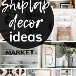 shows various home decor ideas with shiplap with overlay text that says shiplap decor ideas